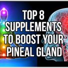 Top 8 Supplements To Boost Your Pineal Gland Function - In5D