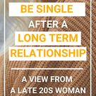 Dating Again After Breaking Up In Your Late 20s
