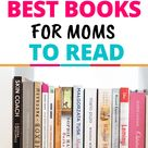 9 Best Books for Moms to Read   All Moms Blog