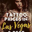 Tattoo Prices in Las Vegas & Best Parlors [Complete Guide]   Feeling Vegas