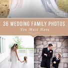 Family Wedding Photos: 51 Pics You Should Take At Your Wedding Day