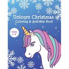 Unicorn Christmas Coloring & Activity Book Ages 4-8 : Unicorn Coloring Books for Girls - Cute Kids Holiday Gift Activity Pages for Age 4, 5, 6, 7, 8 (Paperback)