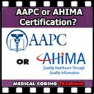 AAPC or AHIMA Certification — Which Is Better?