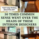 50 Times Common Sense Went Over The Heads Of These Interior Designers