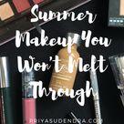 Summer Makeup You Won't Melt Through | Priya Sudendra