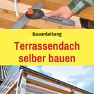 Bei Wind und Wetter Bau dir dein eigenes Terrassendach