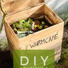Wurmfarm selber bauen - DIY Anleitung für eigenen Wurmkompost