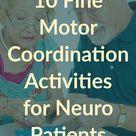 10 Fine Motor Coordination Activities for Neuro Patients | myotspot.com