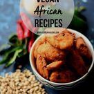 35 Vegan African Recipes From All Over The Continent - Eluxe Magazine