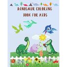 Dinosaur Coloring Book for Kids: Dinosaur coloring book for Toddler girl boy children Cute Dinosaur Coloring Book Baby Boys Girls First Book Dino Pages collection gift for kids ages 3-10 (Paperback)