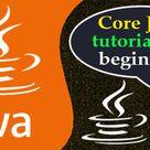 Core Java tutorial for beginners