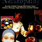 NATUROPATHY A Non Harming Therapy The Most natural way of keeping the body in order