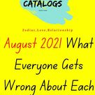 August 2021 What Everyone Gets Wrong About Each Zodiac Sign