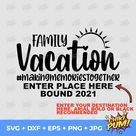 Family Vacation 2021 Svg Eps Png Pdf Files, Family Vacation Svg, Making Memories Svg, Vacation Family, Destination Bound 2021, Family Trip