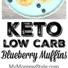 Keto Low Carb Blueberry Muffins - My Mommy Style