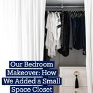 Our Bedroom Makeover: How We Added a Small Space Closet