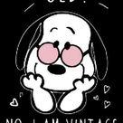 Old ? No I am Vintage - Snoopy - Picture - Free - Le Monde des Gifs