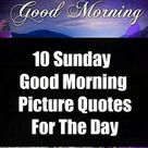 10 Sunday Good Morning Picture Quotes For The Day
