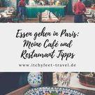 Restaurants & Cafes in Paris: Handverlesene Tipps - Itchy Feet Reiseblog