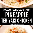 Whole30 Pineapple Teriyaki Chicken Recipe (Paleo, AIP)