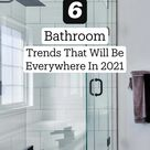 6 Bathroom Trends For 2021