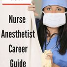 CRNA: Nurse Anesthetist Career Guide