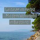 Gardasee im Herbst - Mit dem Wohnmobil in Bardolino