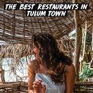 The Best Restaurants in Tulum Town