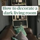 How to decorate a  dark living room and  make it feel bright and inviting