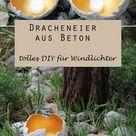 Windlichter basteln: Anleitung für Dracheneier aus Beton | BR.de