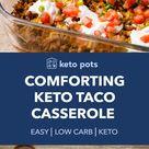 Cheesy and Comforting Keto Taco Casserole (with Homemade Salsa) - Keto Pots