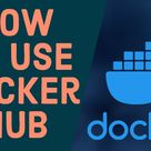 How to Use DockerHub for Beginners