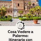 Cosa Vedere a Palermo in 1 giorno   Sarà Perchè Viaggio