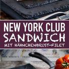 New York Club Sandwich - so einfach und lecker