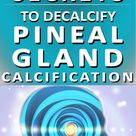 11 Secrets to Decalcify Pineal Gland Calcification Boost Energy, Slow Aging   Strength Essence