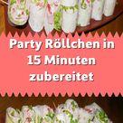 Party Röllchen in 15 Minuten zubereitet
