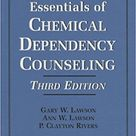 Essentials of Chemical Dependency Counseling 3rd Edition by Gary W. Lawson (Author), Ann W. Lawson (Author), P. Clayton Rivers (Author)