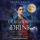 Caffeinated Reviewer | 🎧 The Dead Don't Drink at Lafitte's by Seana Kelly