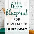 A Little Blueprint For Homemaking God's Way