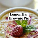 Lemon Bar  Brownie Pie