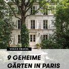 Vogue-Insider-Guide: 9 geheime Gärten in Paris