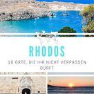 Top 10 Rhodos: Tipps für einen unvergesslichen Urlaub