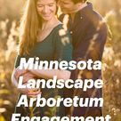 Minnesota Landscape Arboretum Engagement Photos