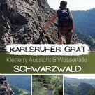 Kraxeln mit Aussicht: Genießerpfad Karlsruher Grat im Schwarzwald