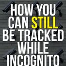 6 Ways You Can Be Tracked While Incognito or Private Browsing