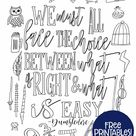 Free Printable - We Must All Face The Choice Between What Is Right And What Is Easy -  Dumbledore Qu
