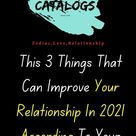 This 3 Things That Can Improve Your Relationship In 2021 According To Your Zodiac