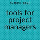 15 Awesome Tools I Use To Manage My Projects • Girl's Guide to Project Management