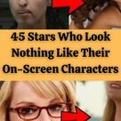 45 Stars Who Look Nothing Like Their On-Screen Characters