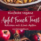 French Toast Roll-Ups mit Apfel-Zimt-Füllung (vegan) - Bianca Zapatka | Rezepte